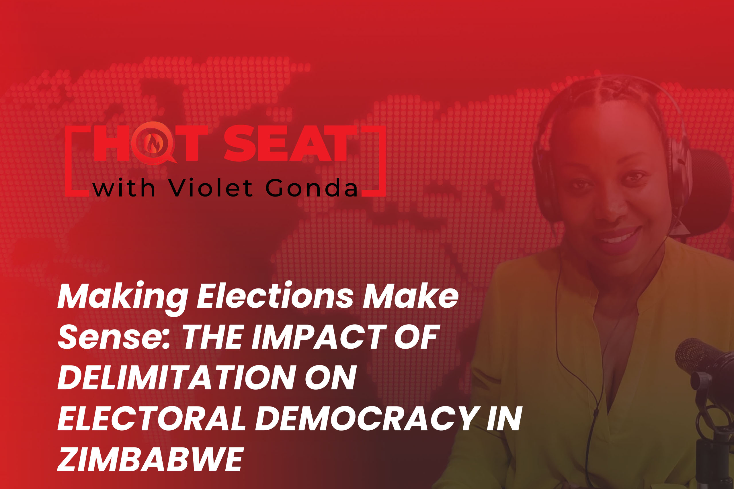 Making Elections Make Sense- THE IMPACT OF DELIMITATION ON ELECTORAL DEMOCRACY IN ZIMBABWE
